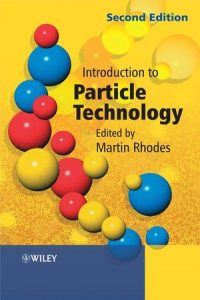 Introduction to Particle Technology 2nd Edition by Martin Rhodes